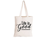 Life is Good - Eco-Cotton Natural Fibre Bag