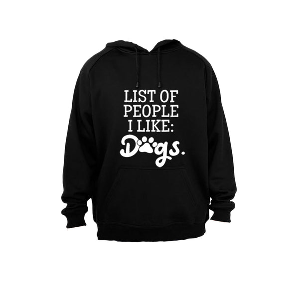 List of people I like - Dogs - Hoodie - BuyAbility South Africa