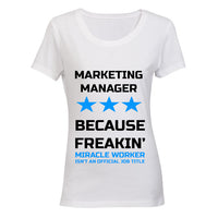 Marketing Manager - Because Freakin' Miracle Worker isn't an official Job Title!