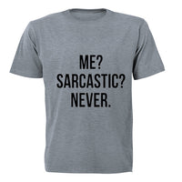 Me - Sarcastic - Never! - Adults - T-Shirt