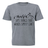 Music says things... - Adults - T-Shirt