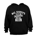 Guests Must Be Approved By The Dog - Hoodie - BuyAbility South Africa