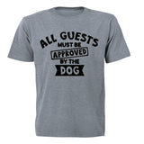 Guests Must Be Approved By The Dog - Adults - T-Shirt - BuyAbility South Africa