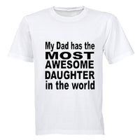 My Dad has the Most AWESOME Daughter in the World! - Adults - T-Shirt