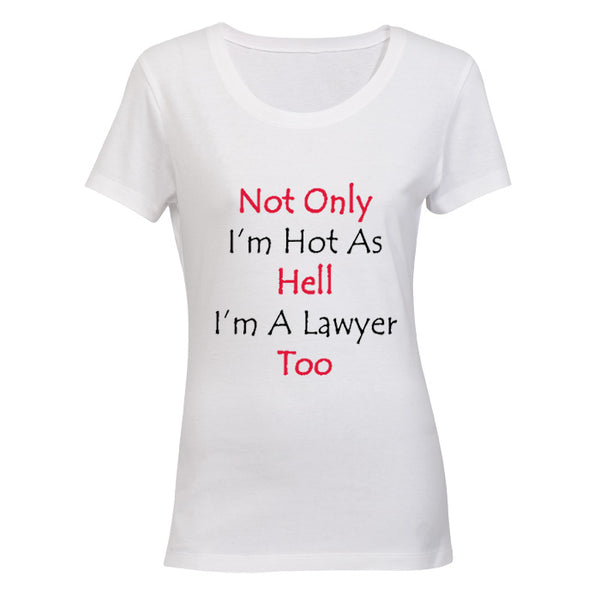 Not Only I'm Hot, I'm A Lawyer Too!