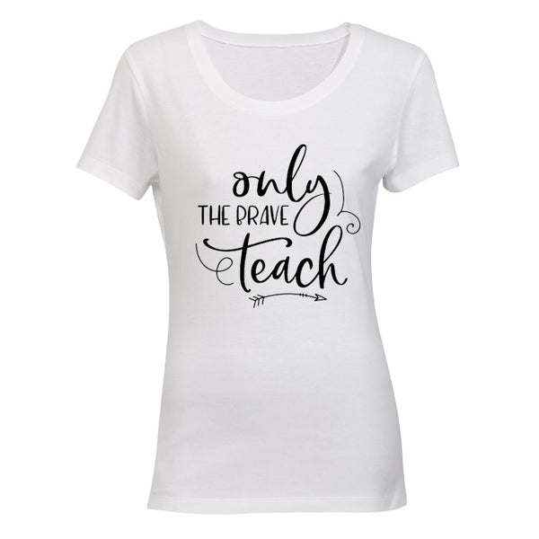 Only the Brave Teach - Inspired by Teachers! BuyAbility SA