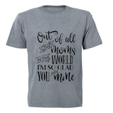 Out of All the Moms in the World... - Kids T-Shirt