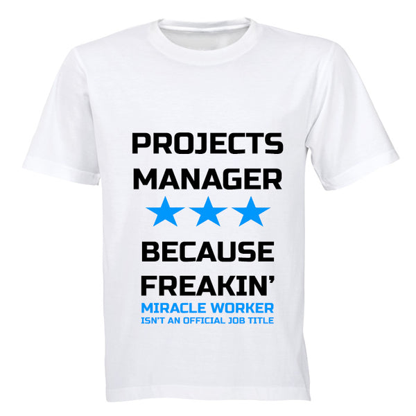 Projects Manager - Because Freakin' Miracle Worker isn't an official Job Title!