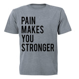 Pain Makes You Stronger - Adults - T-Shirt - BuyAbility South Africa