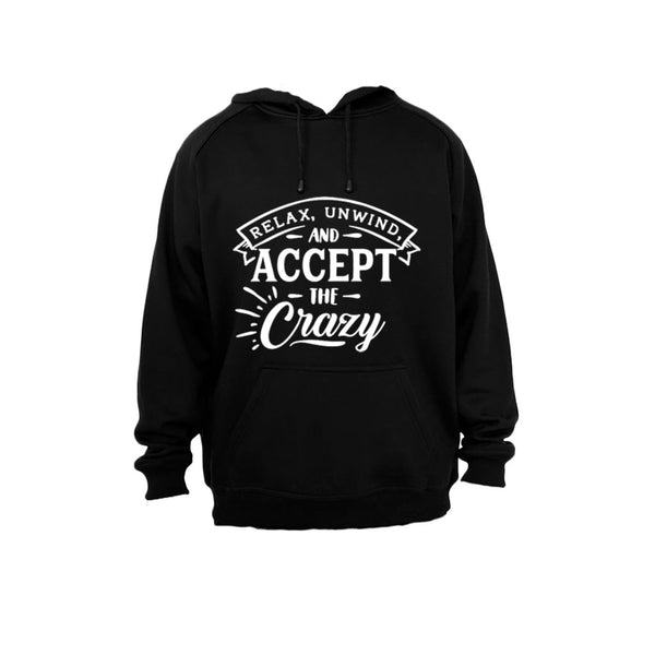Relax, unwind and accept the crazy - Hoodie - BuyAbility South Africa