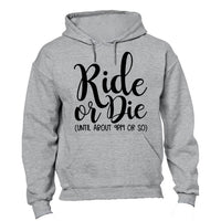 Ride or Die, Until About 9pm  - Hoodie - BuyAbility South Africa