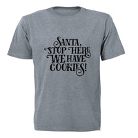 Santa, Stop Here - We have Cookies! - Adults - T-Shirt