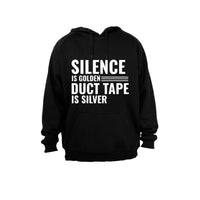 Silence is Golden, Duct Tape is Silver.. - Hoodie - BuyAbility South Africa