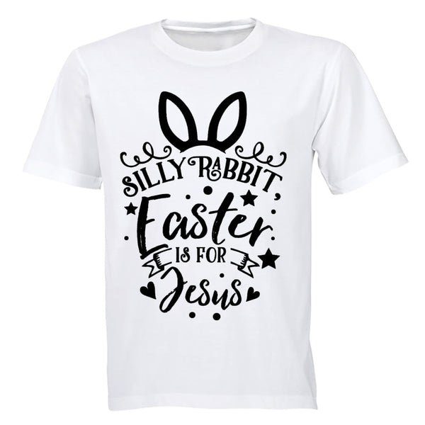 Silly Rabbit - Easter is for Jesus! - Adults - T-Shirt