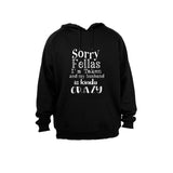 Sorry Fellas, I'm Taken and my husband is kinda Crazy! - Hoodie - BuyAbility South Africa