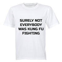 Surely Not Everyone was Kung Fu Fighting