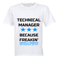 Technical Manager - Because Freakin' Miracle Worker isn't an official Job Title! - Adults - T-Shirt - BuyAbility South Africa