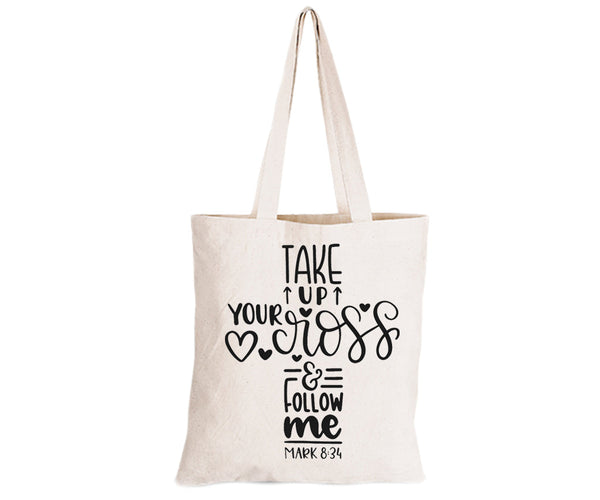 Take Up Your Cross- Eco-Cotton Natural Fibre Bag