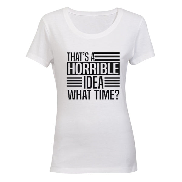 That's A Horrible Idea - What Time? BuyAbility SA