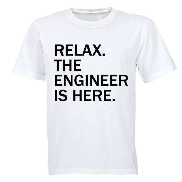 Relax, Engineer is Here - Adults - T-Shirt - BuyAbility South Africa