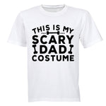 This is my Scary Dad Costume - Halloween - Adults - T-Shirt - BuyAbility South Africa