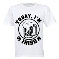 Today, I'm IRISH! - Adults - T-Shirt