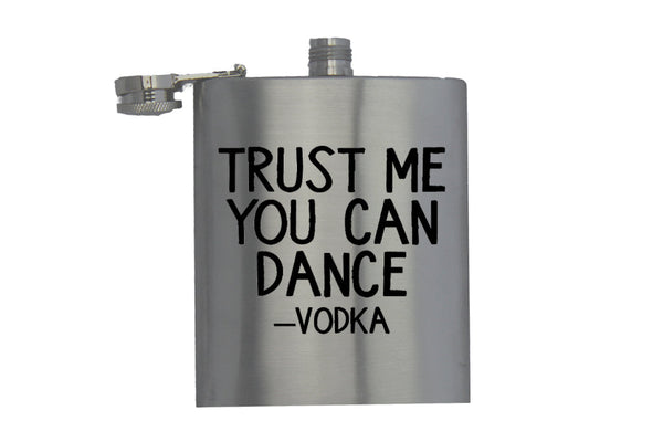 Trust Me, You Can Dance - Vodka - Hip Flask