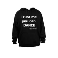 Trust me you can Dance - Alcohol - Hoodie - BuyAbility South Africa