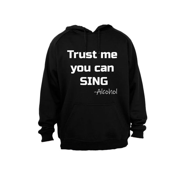 Trust me you can Sing - Alcohol - Hoodie - BuyAbility South Africa