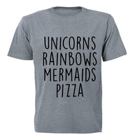 Unicorns - Rainbows - Mermaids - Pizza! - Adults - T-Shirt