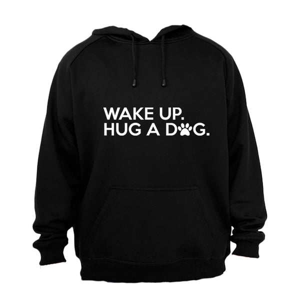 Wake Up - Hug A Dog - Hoodie - BuyAbility South Africa