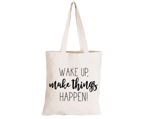 Wake Up. Make Things Happen - Eco-Cotton Natural Fibre Bag - BuyAbility South Africa