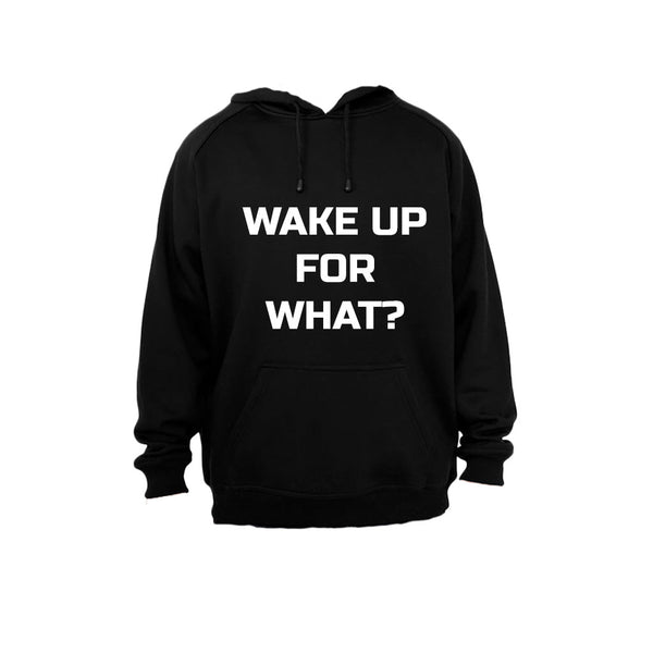 Wake Up for What? - Hoodie - BuyAbility South Africa