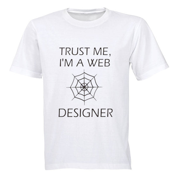 Trust Me, I'm a Web Designer - Adults - T-Shirt