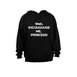 Well Excuse Me, Princess! - Hoodie - BuyAbility South Africa