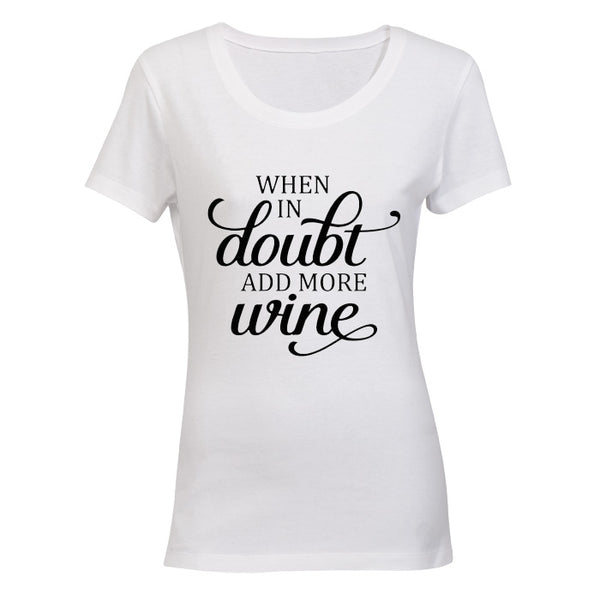 When in Doubt, Add More Wine!
