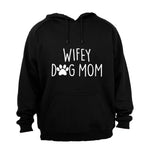 Wifey - Dog Mom - Hoodie - BuyAbility South Africa