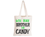 Will Trade Brother for Candy - Eco-Cotton Trick or Treat Bag - BuyAbility South Africa