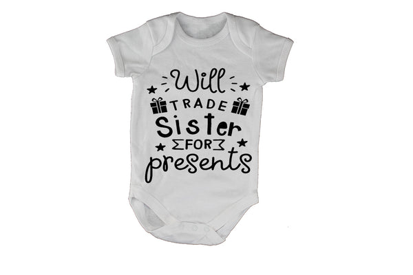 Will Trade Sister for Presents - Christmas - Baby Grow - BuyAbility South Africa
