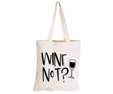 Wine Not - Eco-Cotton Natural Fibre Bag
