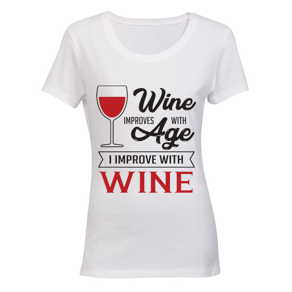 Wine Improves with Age - I Improve with Wine!