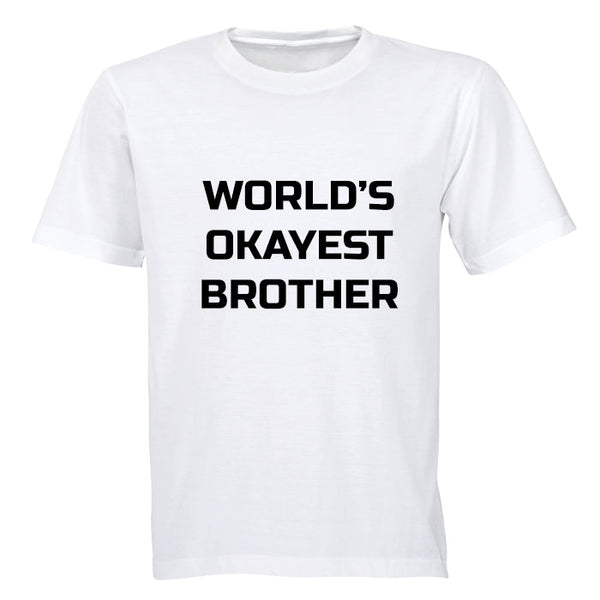 World's Okayest Brother - Adults - T-Shirt