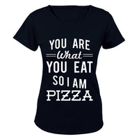 You are what you eat.. So I am PIZZA - Ladies - T-Shirt