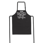Your Opinion Isn't in the Recipe - Apron
