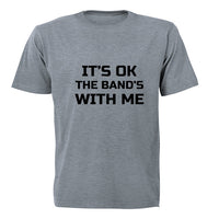 It's Ok - The Band's with Me - Adults - T-Shirt