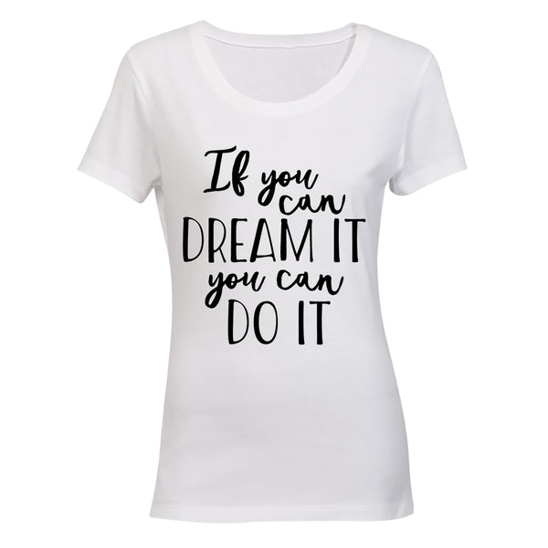 If you can Dream it - you can Do It!