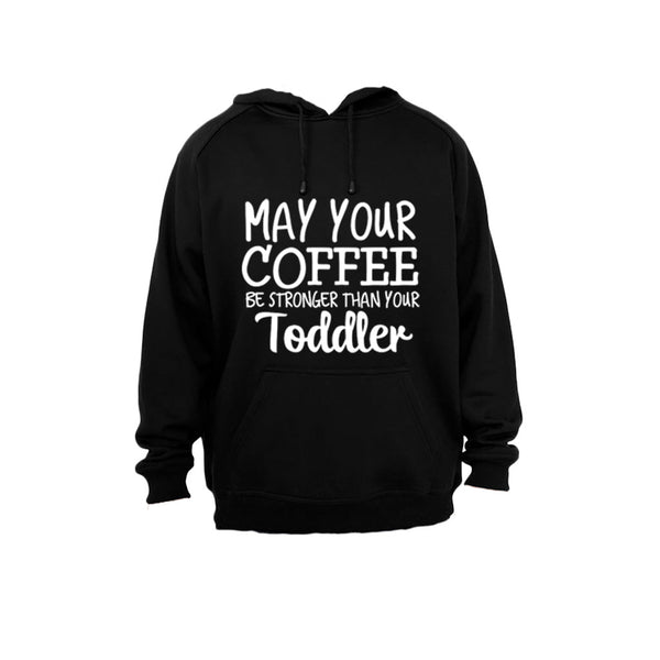 May your coffee be stronger than your toddler! - Hoodie - BuyAbility South Africa