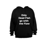 Only dead fish go with the flow - Hoodie - BuyAbility South Africa