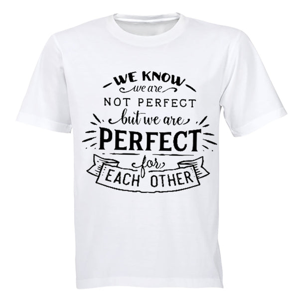 Perfect for Each Other! - Adults - T-Shirt
