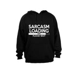 Sarcasm Loading - Please Wait - Hoodie - BuyAbility South Africa